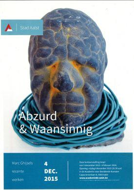 Tentoonstelling / Abzurd & Waansinnig